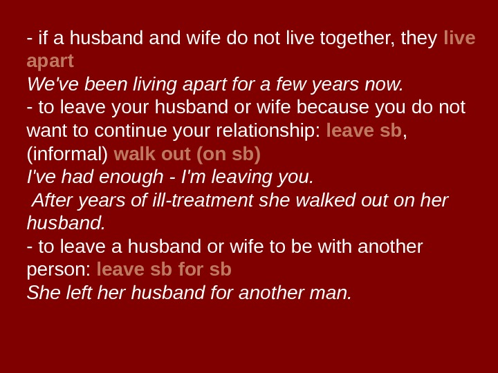- if a husband wife do not live together, they live apart We've been