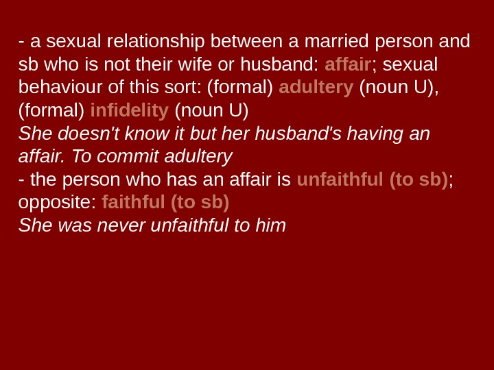 - a sexual relationship between a married person and sb who is not their