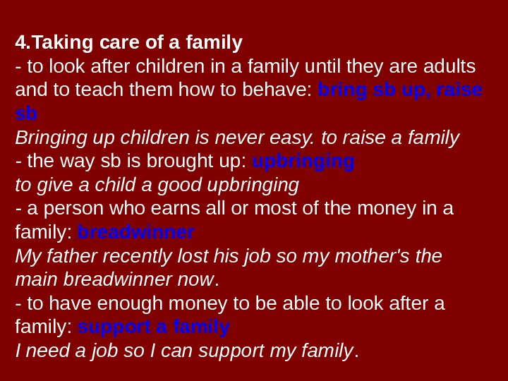 4. Taking care of a family - to look after children in a family