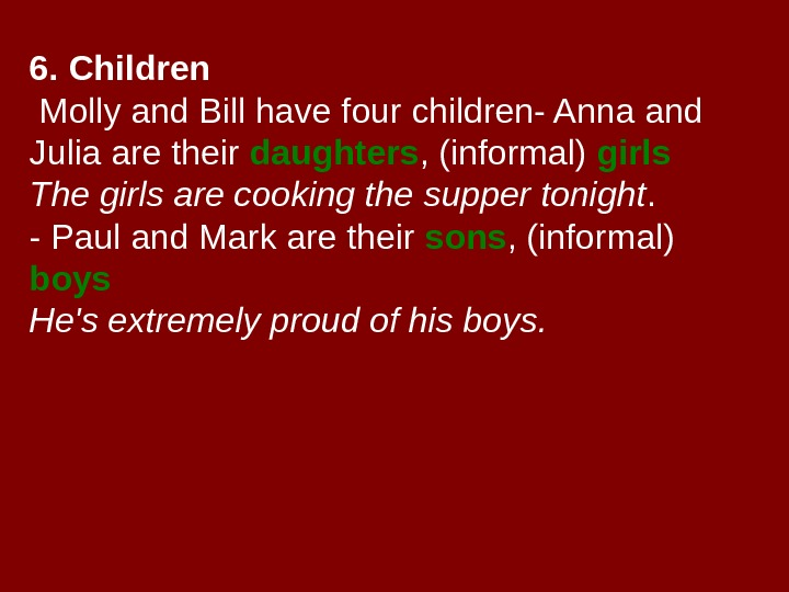 6. Children  Molly and Bill have four children- Anna and Julia are their
