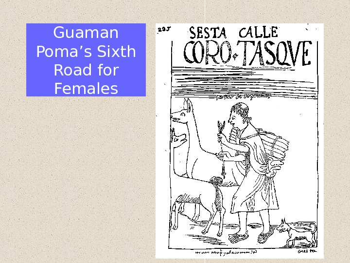 Guaman Poma's Sixth Road for Females