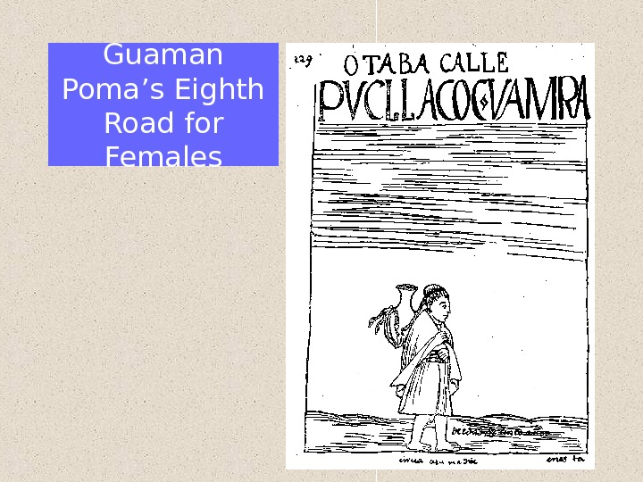 Guaman Poma's Eighth Road for Females