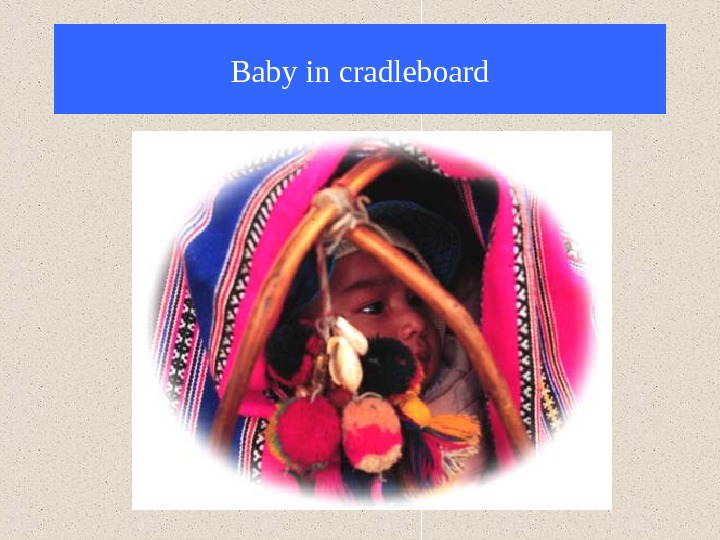 Baby in cradleboard