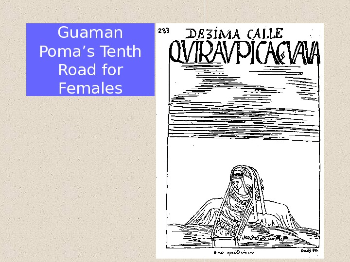 Guaman Poma's Tenth Road for Females
