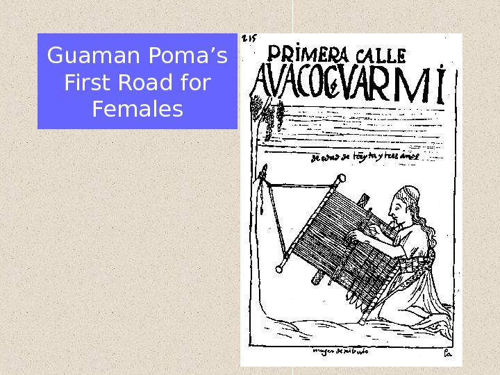 Guaman Poma's First Road for Females