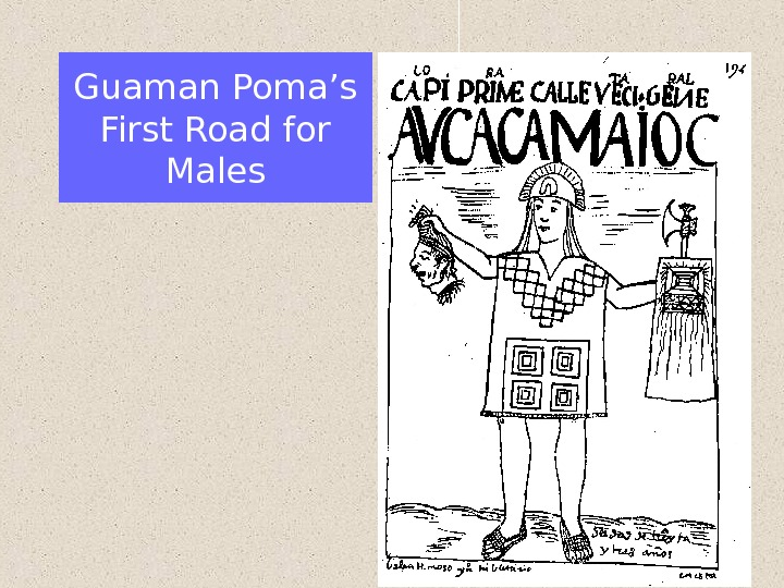 Guaman Poma's First Road for Males