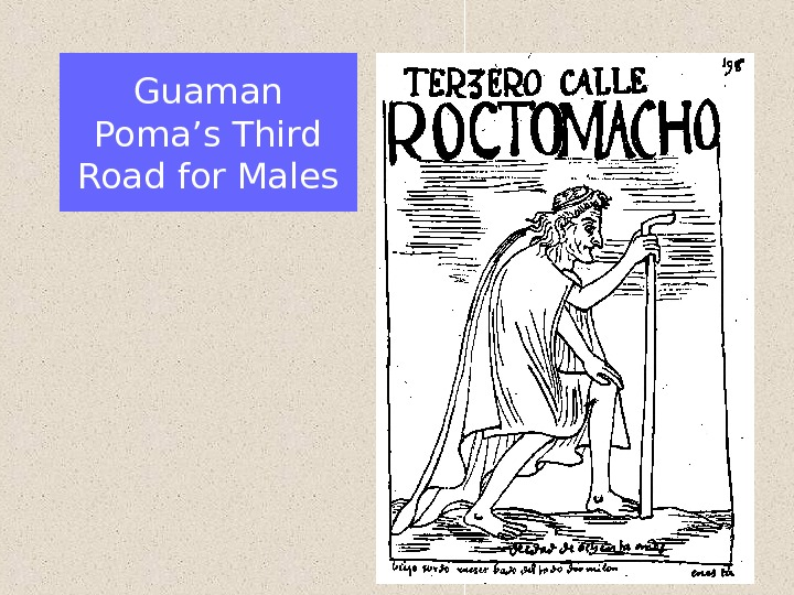 Guaman Poma's Third Road for Males