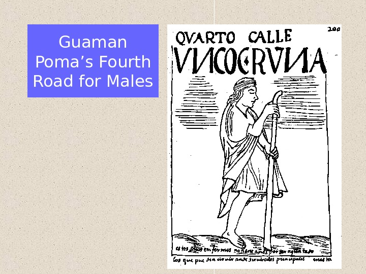 Guaman Poma's Fourth Road for Males
