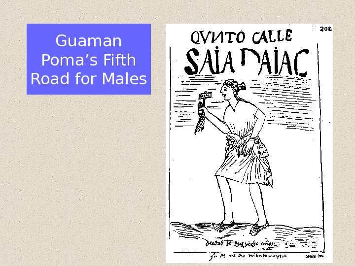 Guaman Poma's Fifth Road for Males