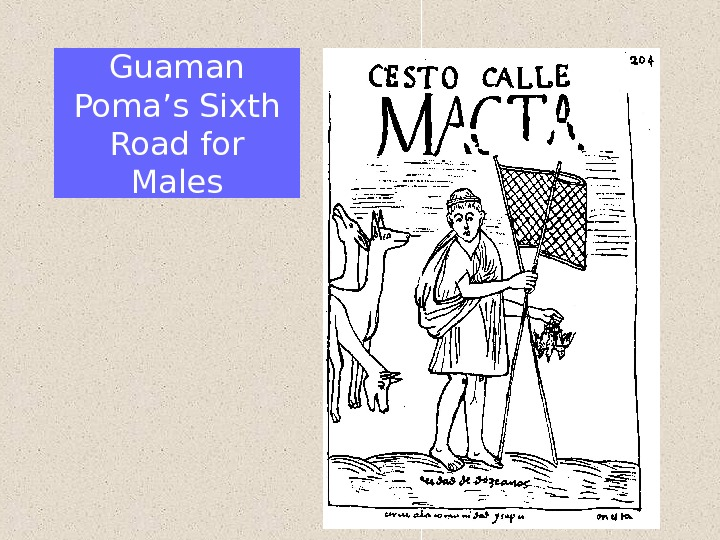 Guaman Poma's Sixth Road for Males