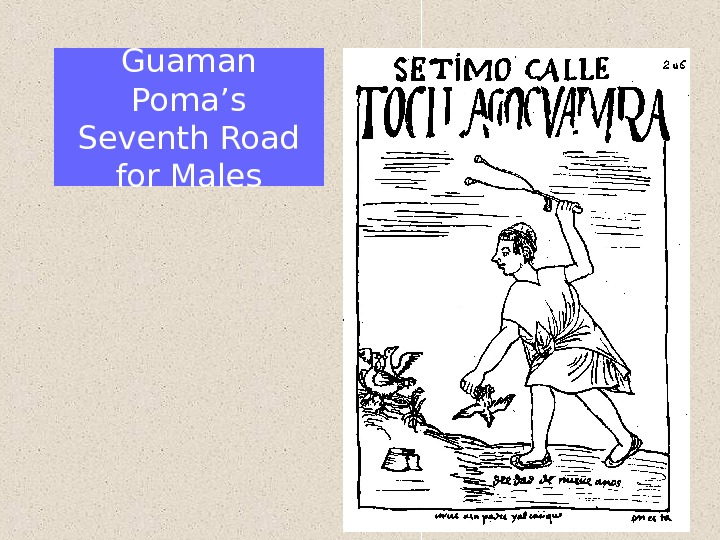 Guaman Poma's Seventh Road for Males