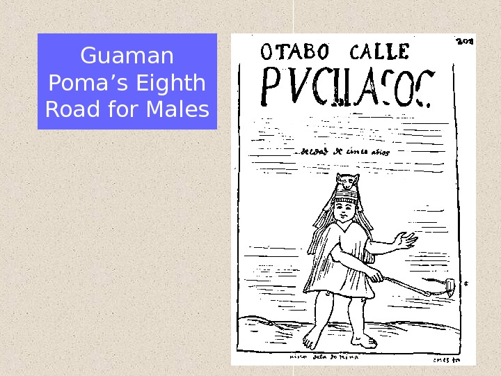 Guaman Poma's Eighth Road for Males