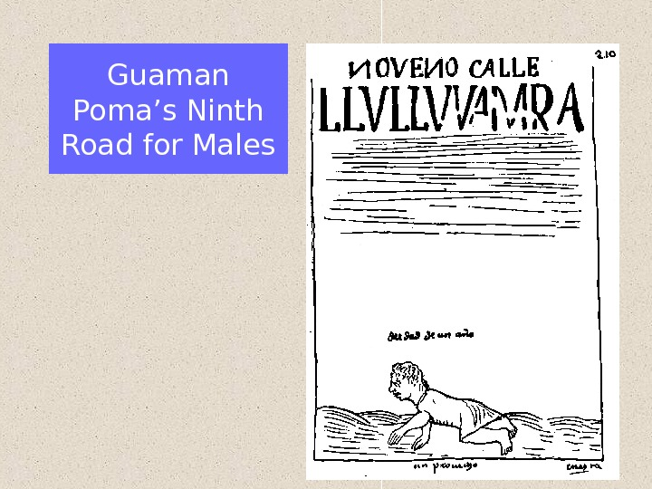 Guaman Poma's Ninth Road for Males