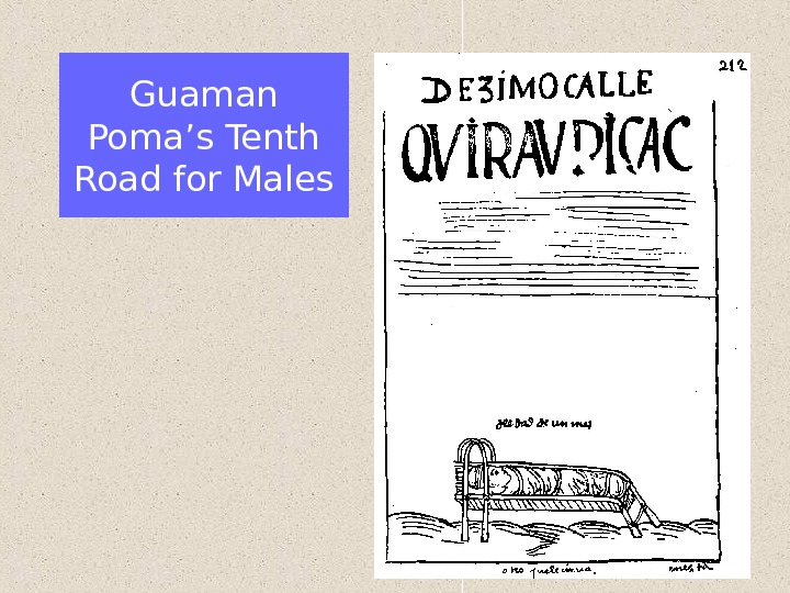 Guaman Poma's Tenth Road for Males