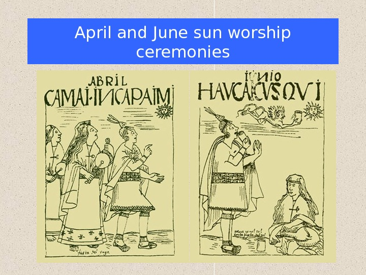 April and June sun worship ceremonies