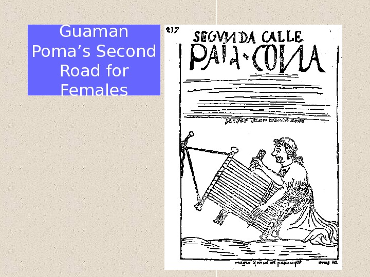 Guaman Poma's Second Road for Females