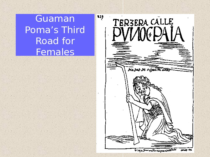 Guaman Poma's Third Road for Females