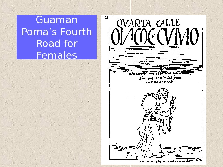 Guaman Poma's Fourth Road for Females