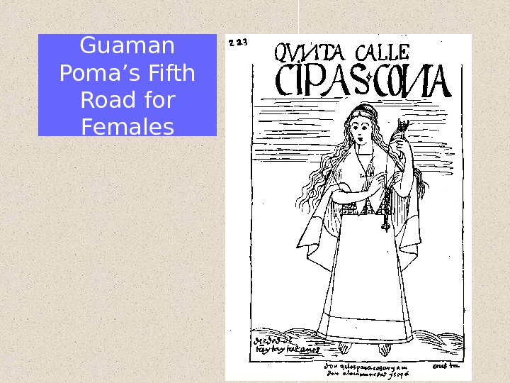 Guaman Poma's Fifth Road for Females