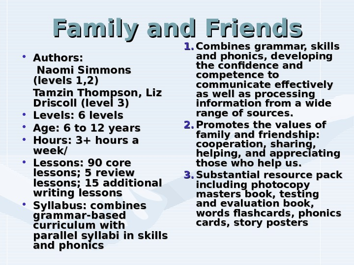 Family and Friends • Authors: Naomi Simmons (levels 1, 2) Tamzin Thompson, Liz Driscoll (level 3)