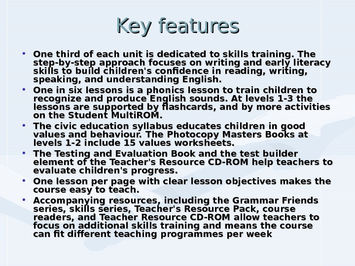 Key features • One third of each unit is dedicated to skills training. The step-by-step approach