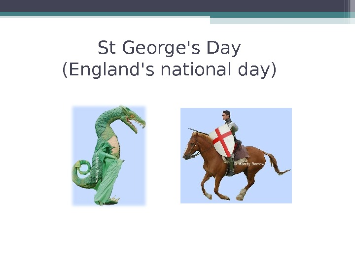 St George's Day (England's national day)