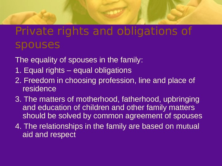 Private rights and obligations of spouses The equality of spouses in the family: 1.