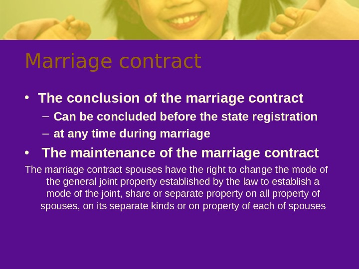 Marriage contract • The conclusion of the marriage contract – Can be concluded before