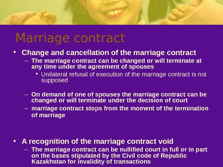 Marriage contract • Change and cancellation of the marriage contract – The marriage contract