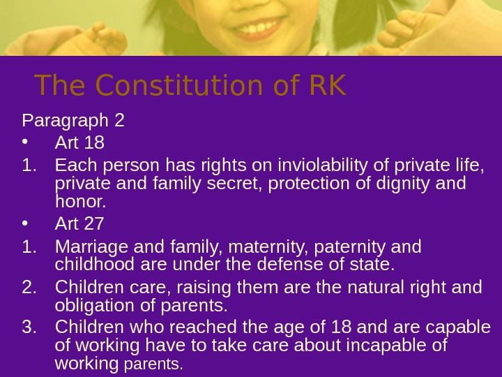 The Constitution of RK Paragraph 2 • Art 18 1. Each person has rights