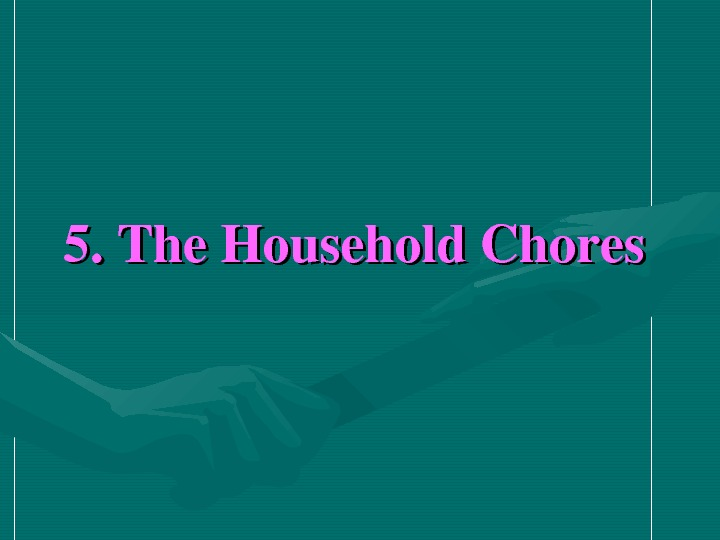5. The. Household. Chores