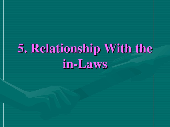5. Relationship. Withthe in. Laws