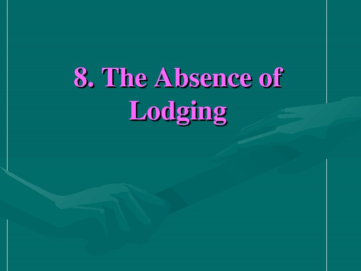 8. The. Absenceof Lodging