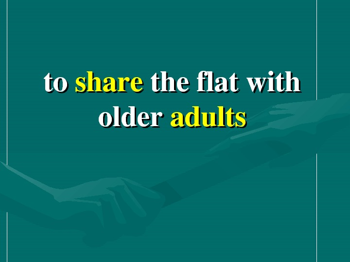 toto share theflatwith older adults