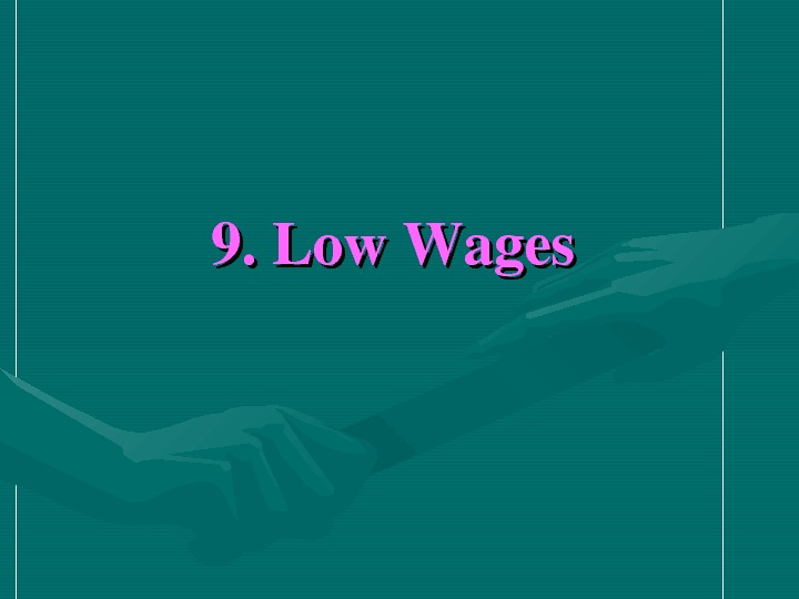 9. Low. Wages