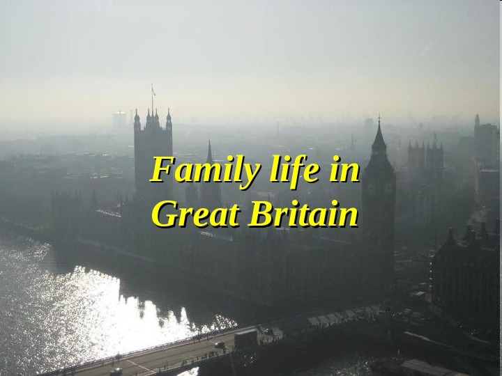 Family life in Great Britain