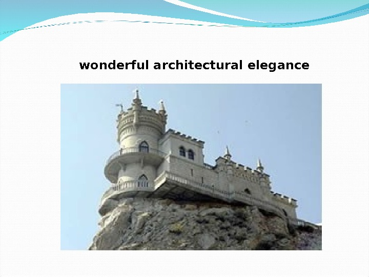 wonderful architectural elegance