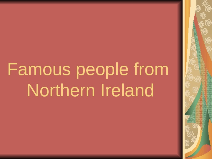 Famous people from Northern Ireland