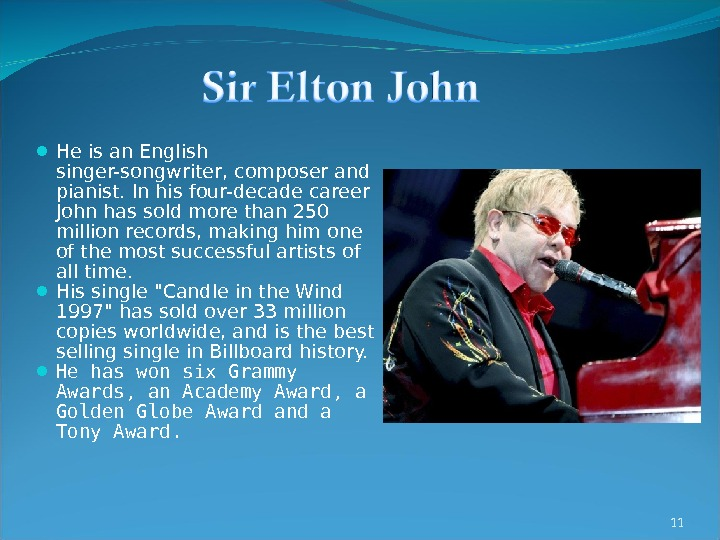 He is an English singer-songwriter, composer and pianist. In his four-decade career John has sold