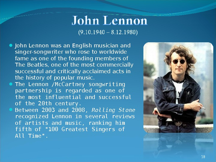 John Lennon was an English musician and singer-songwriter who rose to worldwide fame as one
