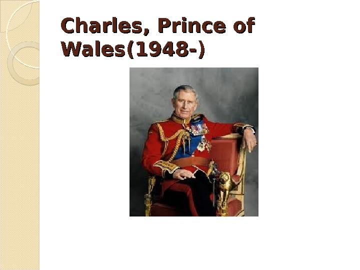 Charles, Prince of Wales(1948 -)