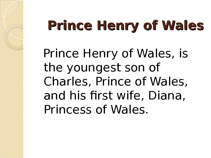 Prince Henry of Wales, is the youngest son of Charles, Prince of Wales,