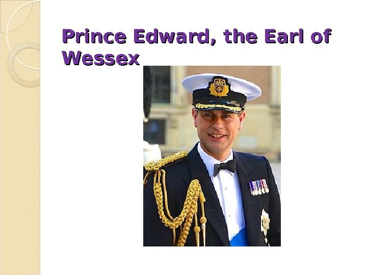 Prince Edward, the Earl of Wessex