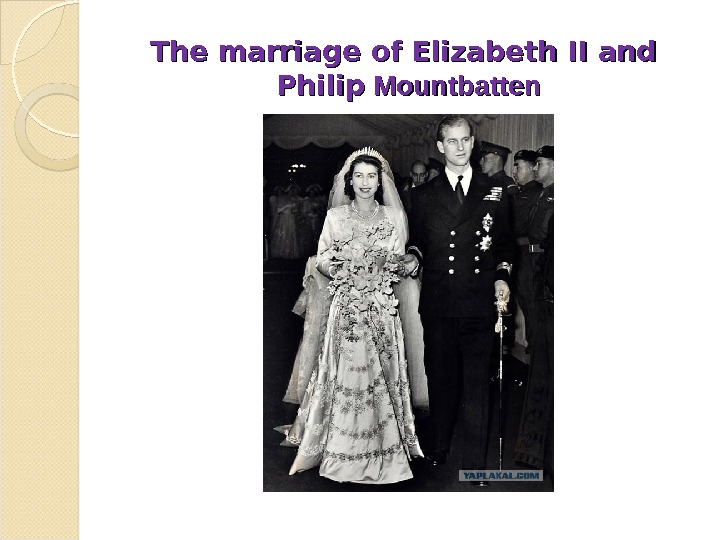 The marriage of Elizabeth II and  Philip  Mountbatten