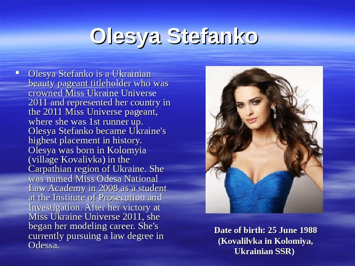 Olesya Stefanko is a Ukrainian beauty pageant titleholder who was crowned Miss Ukraine Universe
