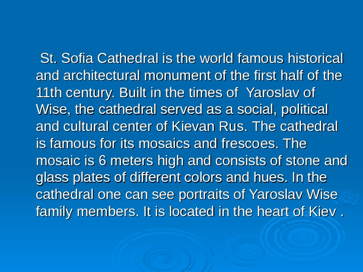 St. Sofia Cathedral is the world famous historical and architectural monument of the first