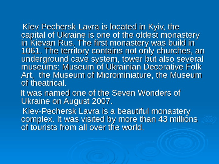Kiev Pechersk Lavra is located in Kyiv, the capital of Ukraine is one of