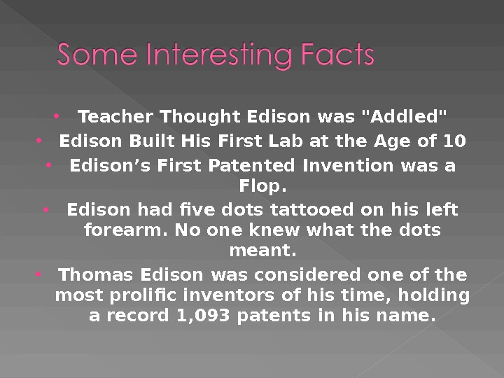 Teacher Thought Edison was Addled Edison Built His First Lab at the Age of 10