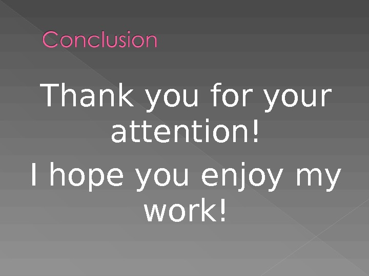 Thank you for your attention! I hope you enjoy my work!