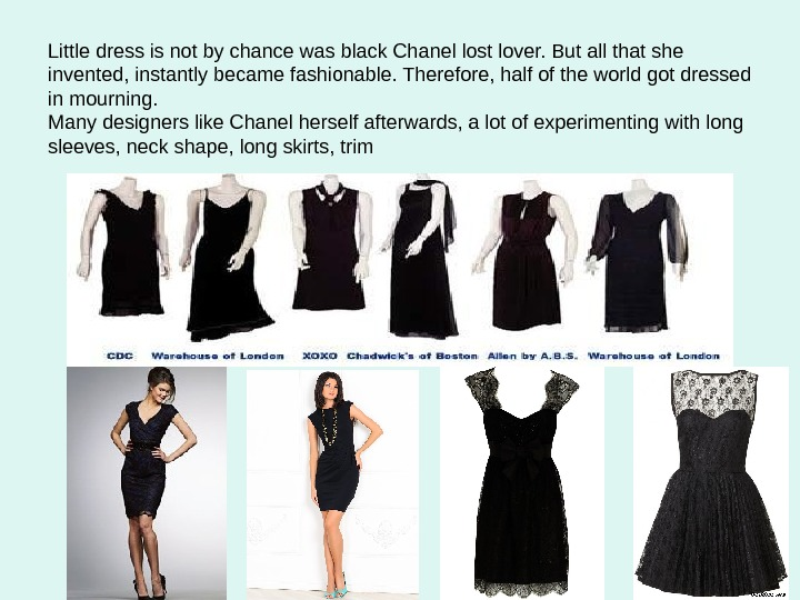 Little dress is not by chance was black Chanel lost lover. But all that